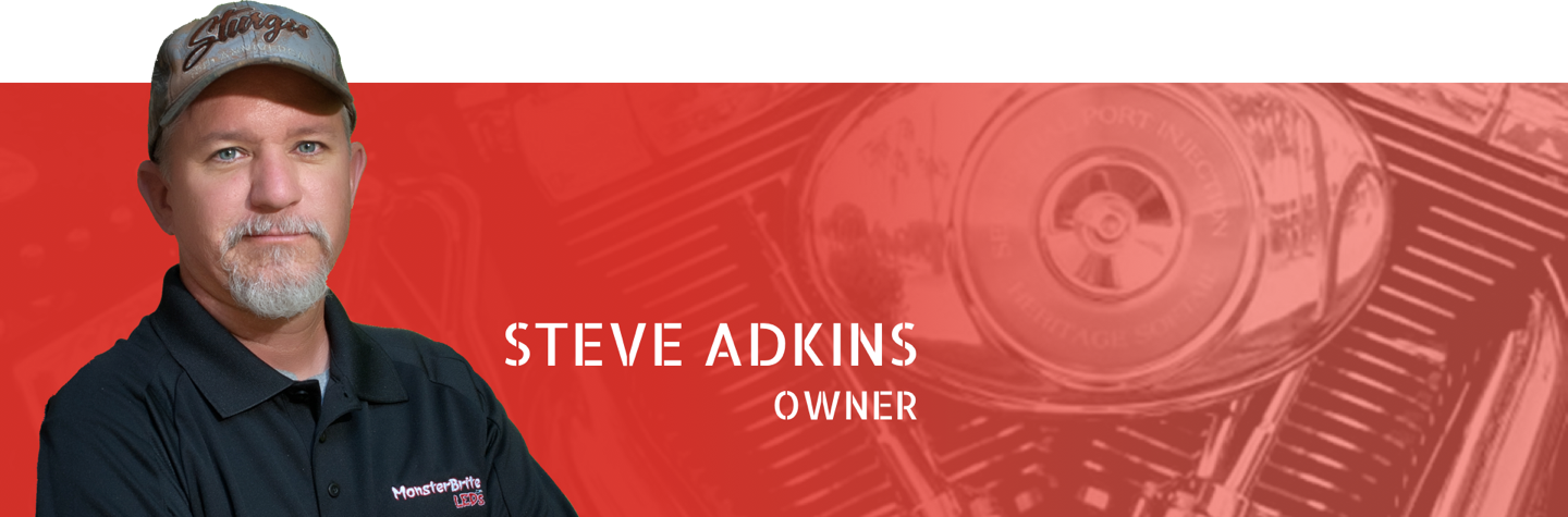 Steve Adkins - MonsterBrite LEDs Owner